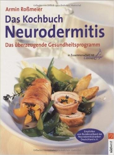 Das Kochbuch Neurodermitis - Armin Roßmeier