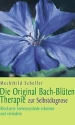 Die Original Bach-Blütentherapie zur Selbstdiagnose
