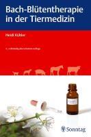 Bach-Blüten in der Tiermedizin, Heidi Kübler