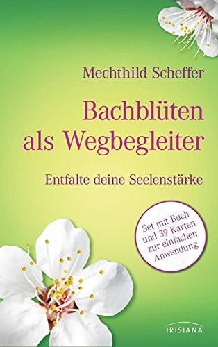 Bachblüten als Wegbegleiter - Das neue Set mit Buch und 39 Karten von Mechthild Scheffer