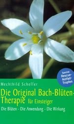 Die Original Bachblütentherapie für Einsteiger