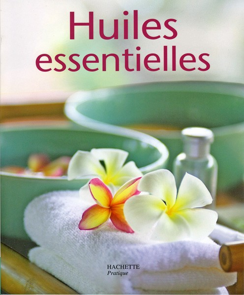 Huiles essentielles, Marie-France MULLER, Hachette