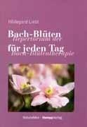 Bachblüten für jeden Tag - H. Liebl