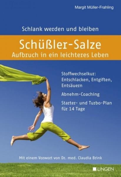 Schüßler-Salze - Aufbruch in ein leichteres Leben, Margit Müller-Frahling