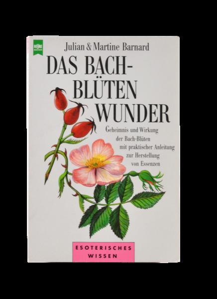 Bachblütenwunder von Julian & Martine Barnard (Deutsche Ausgabe)
