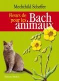 Fleurs de Bach pour les animaux, Mechthild Scheffer
