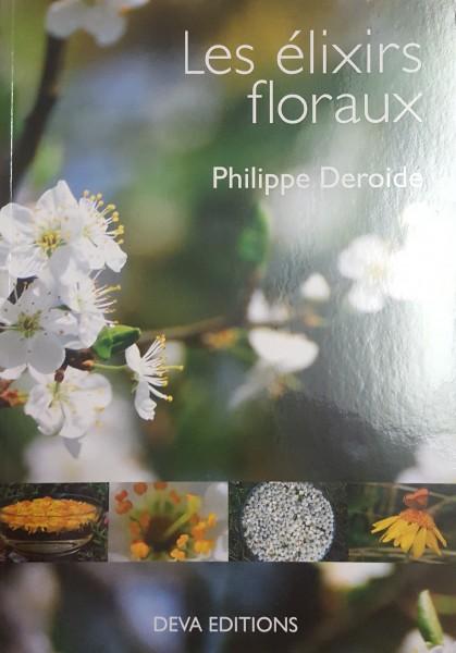 Les élixirs floraux, Philippe Deroide