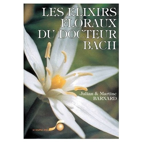 Les élixirs floraux du Docteur Bach, Julian & Martine Barnard