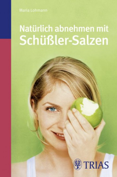 Natürlich abnehmen mit Schüßler-Salzen, Maria Lohmann - Trias