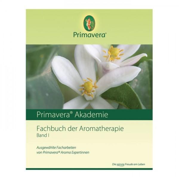 Primavera - Fachbuch der Aromatherapie Band I